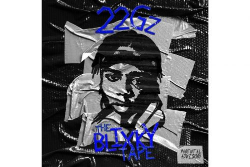 22Gz Releases Highly-Anticipated Mixtape 'The Blixky Tape'