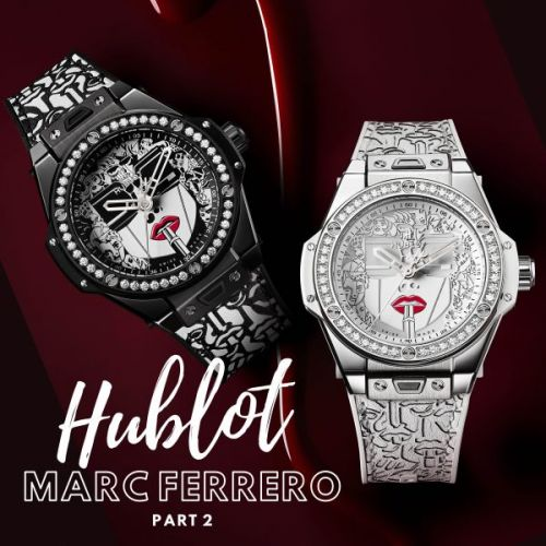 Hublot x Marc Ferrero Part 2