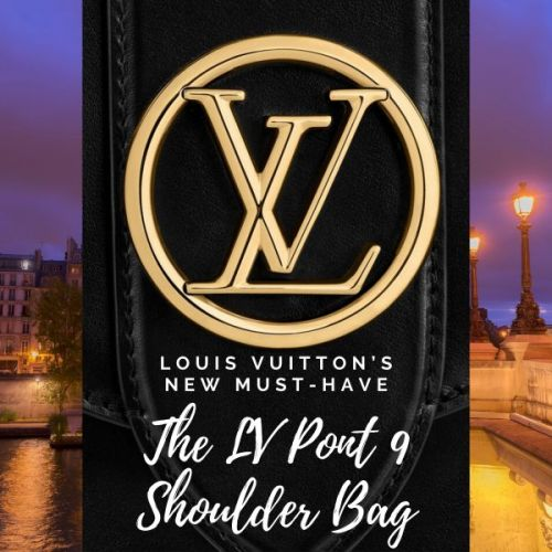 The LV Pont 9 Shoulder Bag