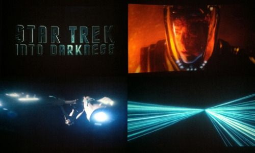 STAR TREK INTO DARKNESS So you know we love movies right?Star