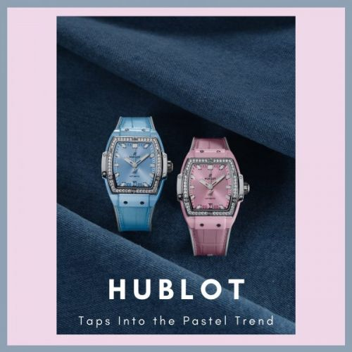 Hublot Taps Into the Pastel Trend