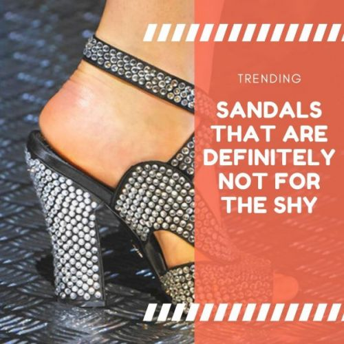 Sandals That Are Definitely Not For The Shy