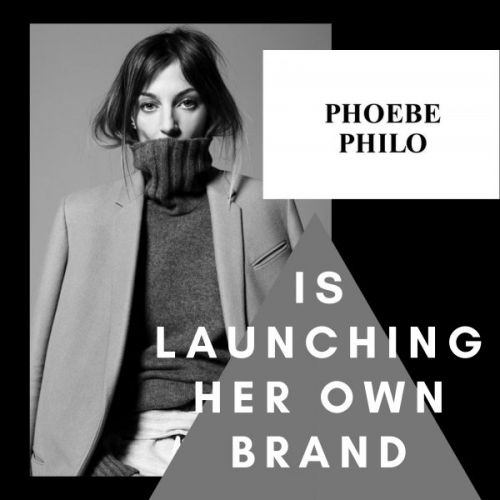 Phoebe Philo Is Launching Her Own Brand