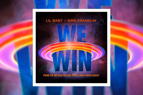 """Lil Baby and Kirk Franklin Deliver 'Space Jam: A New Legacy' Soundtrack Cut """"We Win"""""""
